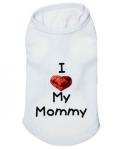 I Love My Mummy Hundetopp