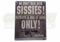 We Don�t Deal With Sissies - Vintage St�lskilt
