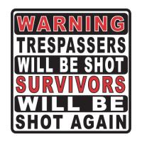 Warning - Trespassers Will Be Shot - Skilt