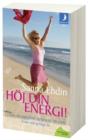 Höj din energi ! nyckeln till ett starkt, friskt och lyckligt li